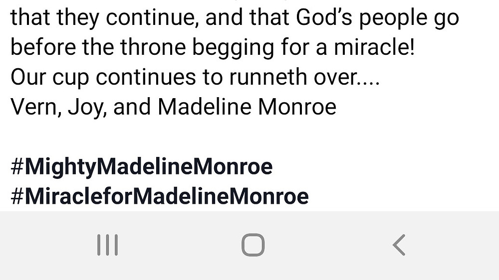 Please continue to pray for Mighty Madeline Monroe and ask God for a Miracle for Madeline Monroe