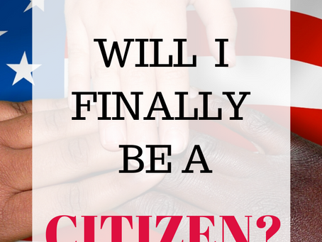Immigration to the United States:When Will I Finally be a Citizen?