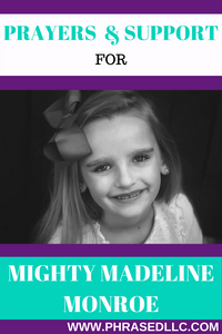 Help Mighty Madeline Monroe and her family as they fight back against an inoperable childhood brain tumor.