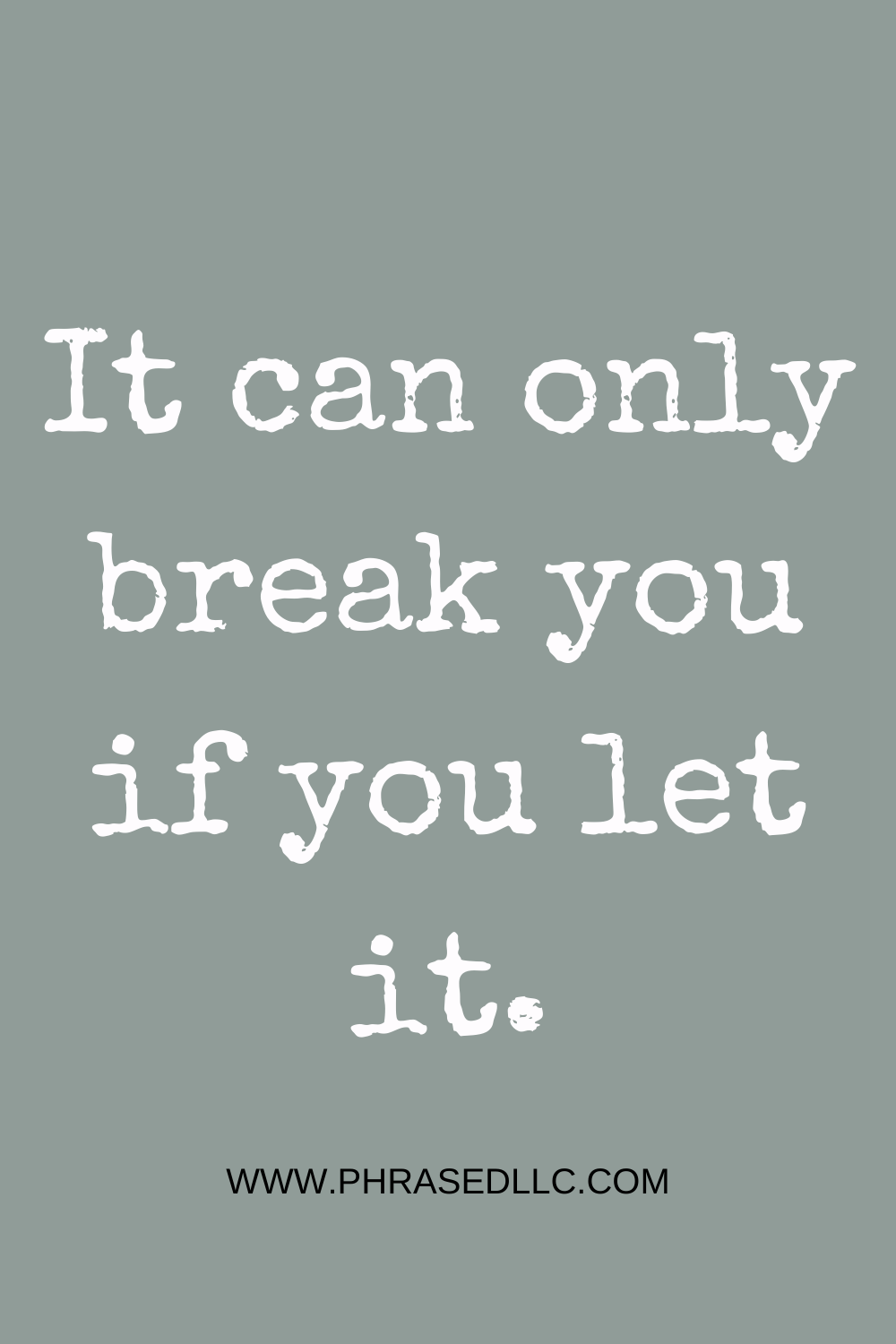 Short inspirational quote about being broken for positive motivation to get through life struggles.