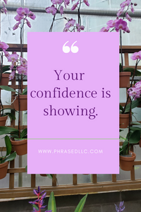Short inspirational quote on confidence.
