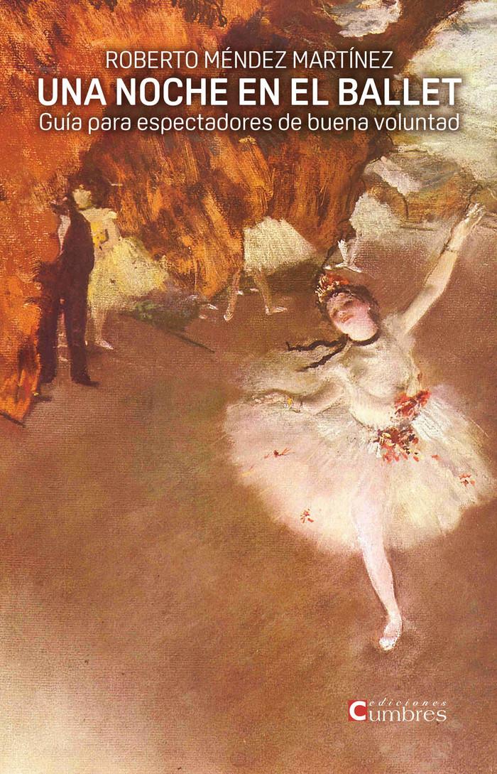 """""""Una noche en el Ballet"""" por Roberto Méndez Martínez"""
