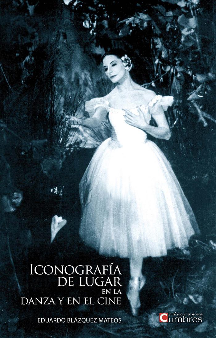 """""""Iconografía de lugar en la danza y en el cine"""", un nuevo libro de Editorial Cumbres"""