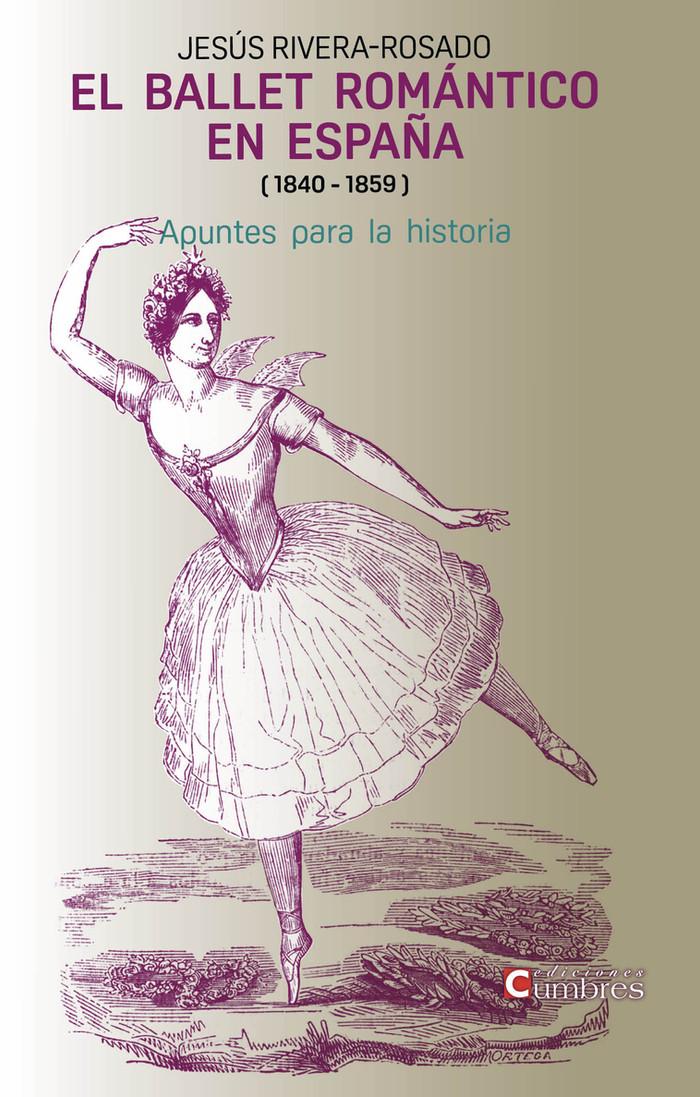 """""""El ballet romántico en España (1840 - 1859), un hito en la historia de la danza"""