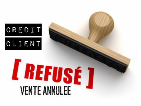 Le crédit de vos clients à été refusé ?