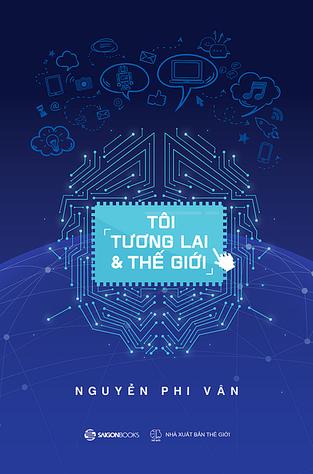 Toi Tuong Lai & The Gioi