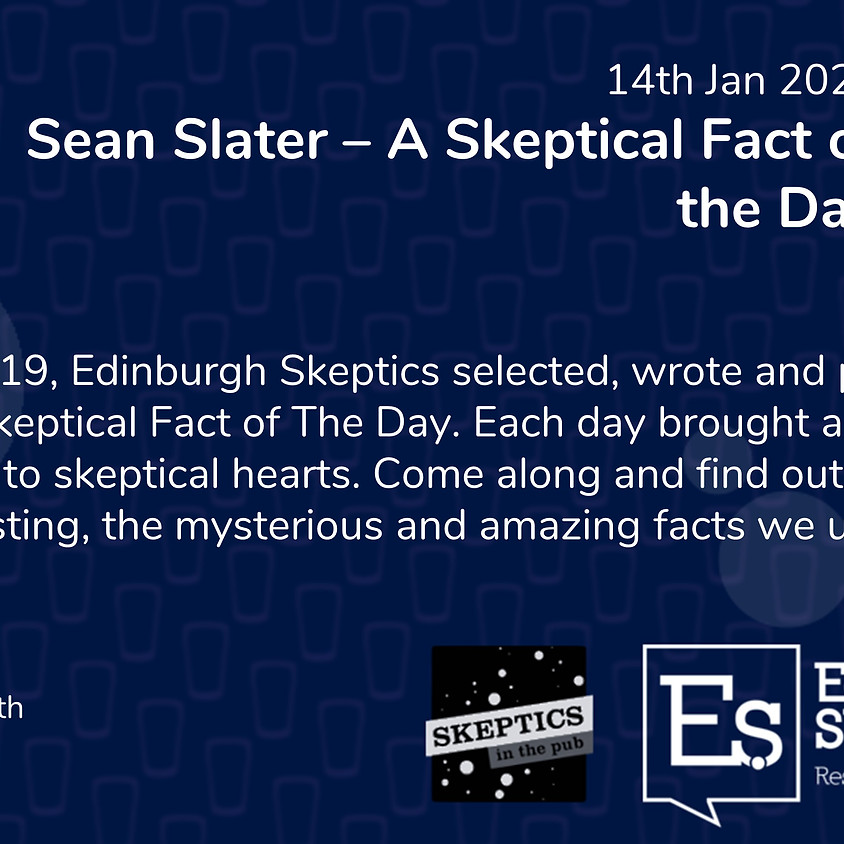 Sean Slater – A Skeptical Fact of the Day
