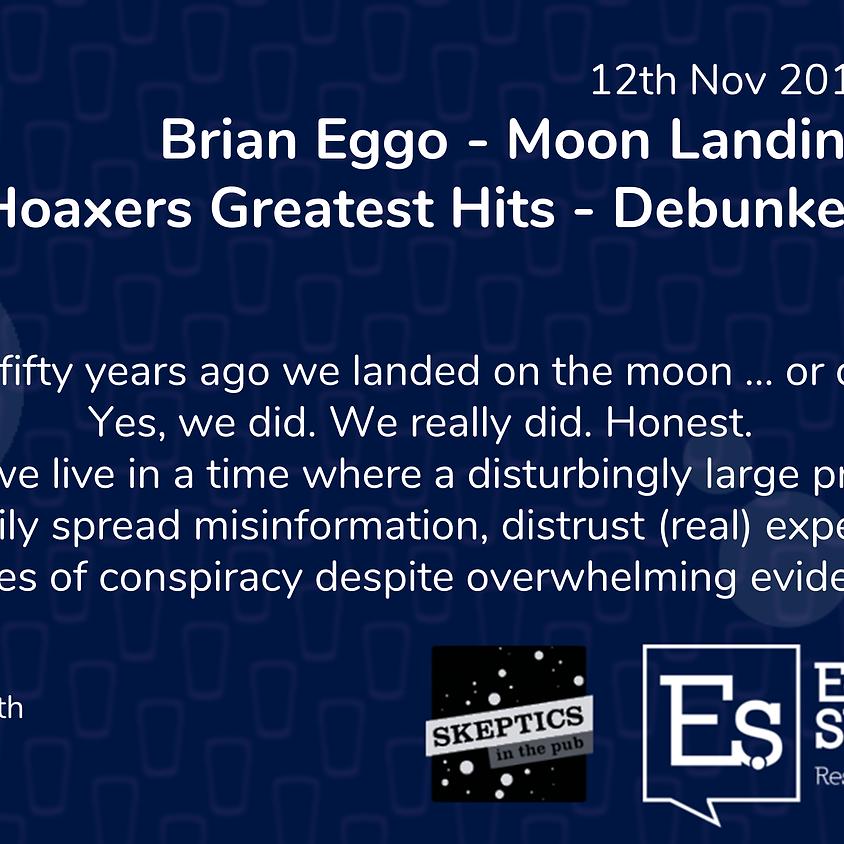 Brian Eggo: Moon Landing Hoaxers Greatest Hits - Debunked