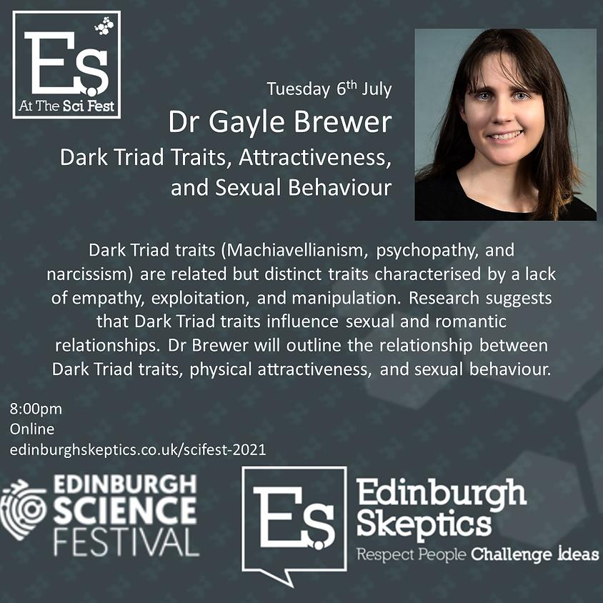 Dr Gayle Brewer - Dark Triad Traits, Attractiveness, and Sexual Behaviour