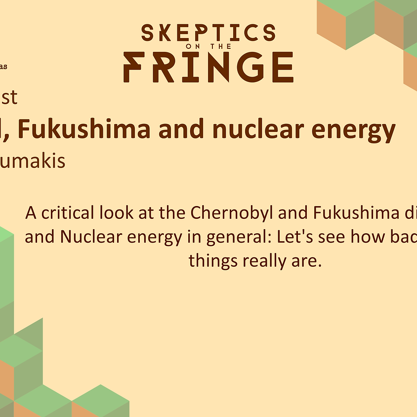 Dr George Loumakis - Chernobyl, Fukushima and nuclear energy