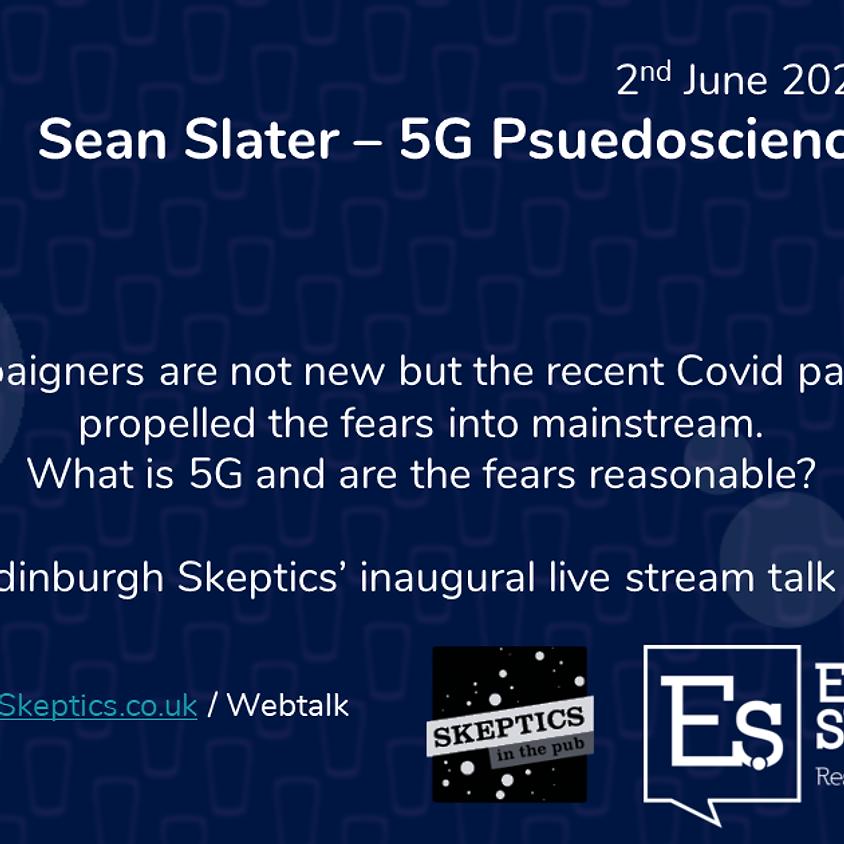 Sean Slater - 5G Pseudoscience
