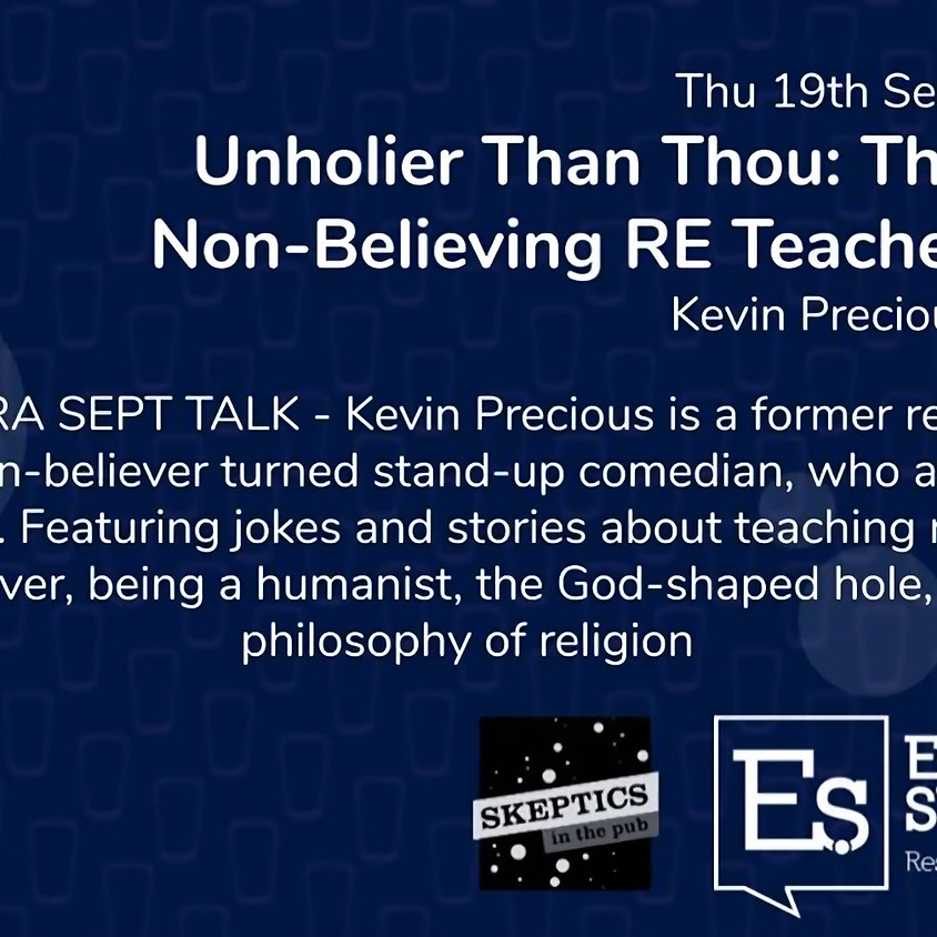 Kevin Precious - Unholier Than Thou: The Non-Believing Religious Studies Teacher