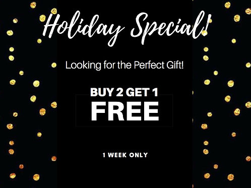 Holiday Special- BUY 2 GET 1 FREE