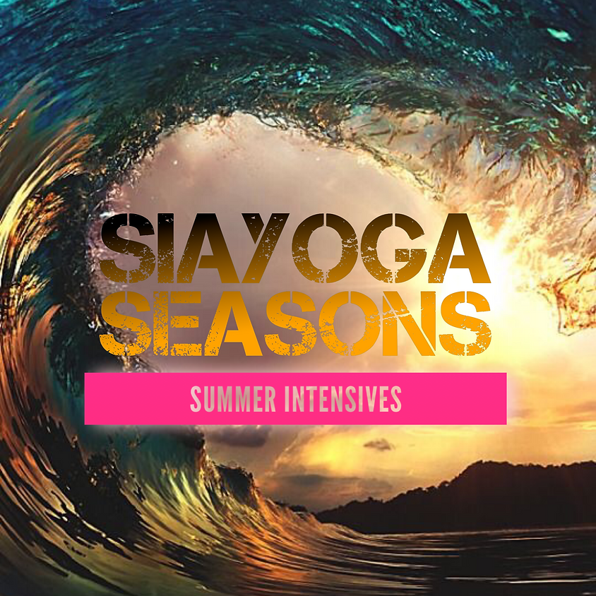 Siayoga Seasons - Summer Intensives   5 Day Retreat