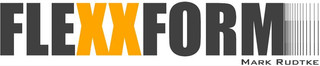 FLEXXFORM · Mark Rudtke