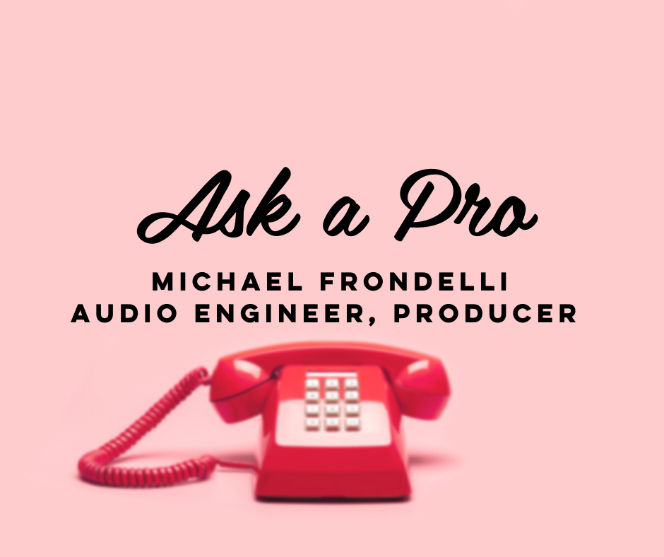 Ask A Pro with Michael Frondelli