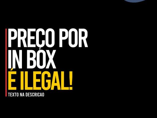 """PREÇO """"IN BOX"""" É ILEGAL"""