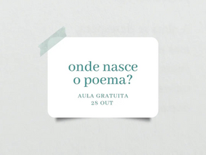 Onde nasce o poema?