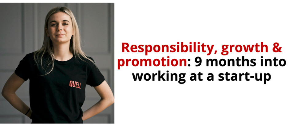 Responsibility, growth & promotion: 9 months into working at a start-up