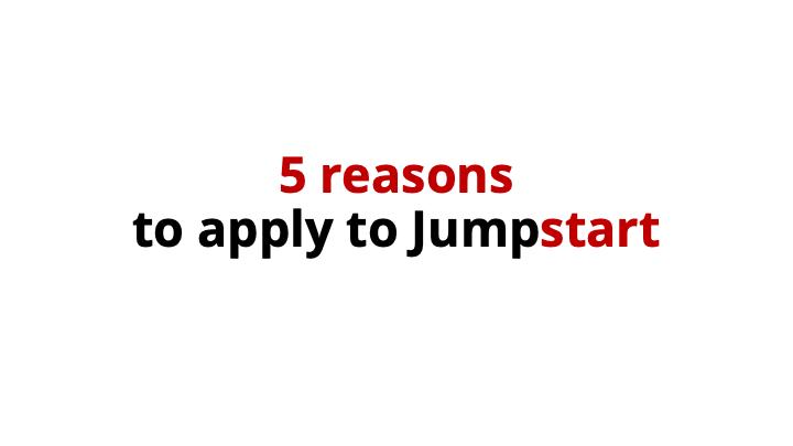 5 Reasons to Apply to Jumpstart