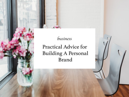 Practical Advice For Building Your Personal Brand