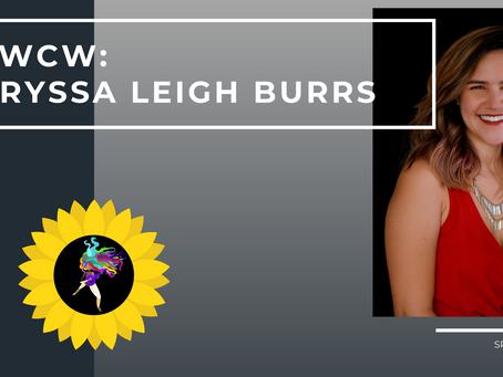 WCW: Aryssa Leigh Burrs