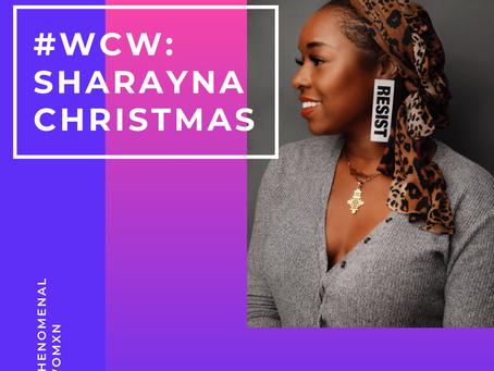 Womxn Crush Wednesday: Sharayna Christmas