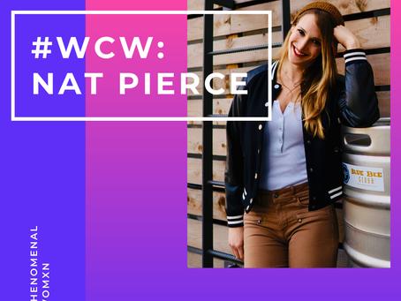 Womxn Crush Wednesday: Nat Pierce