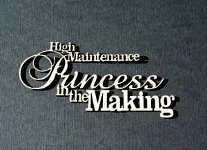 High Maintenance Princess