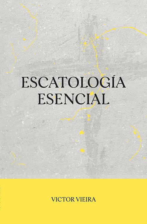 """LIBRO """"ESCATOLAGIA ESENCIAL"""" (Victor Vieira)"""