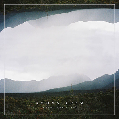 Among Them // Coming And Going [Album Review]
