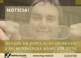 METADE DA POPULAÇÃO DO BRASIL E DO MUNDO SERÁ MÍOPE EM 2050
