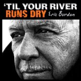 'Till Your River Runs Dry