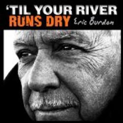 'Till Your River Runs Dry