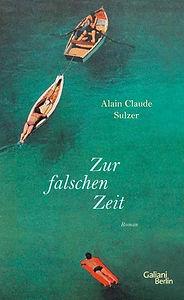 Alain C. Sulzer Zur falschen Zeit