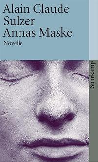 Alain C. Sulzer Annas Maske