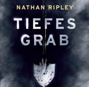 """Tiefes Grab"" von Nathan Ripley #Rezension"