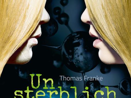 """""""Unsterblich"""" von Thomas Franke #Rezension"""