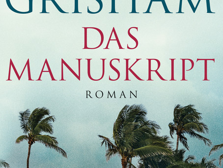 """""""Das Manuskript"""" von John Grisham #Rezension"""