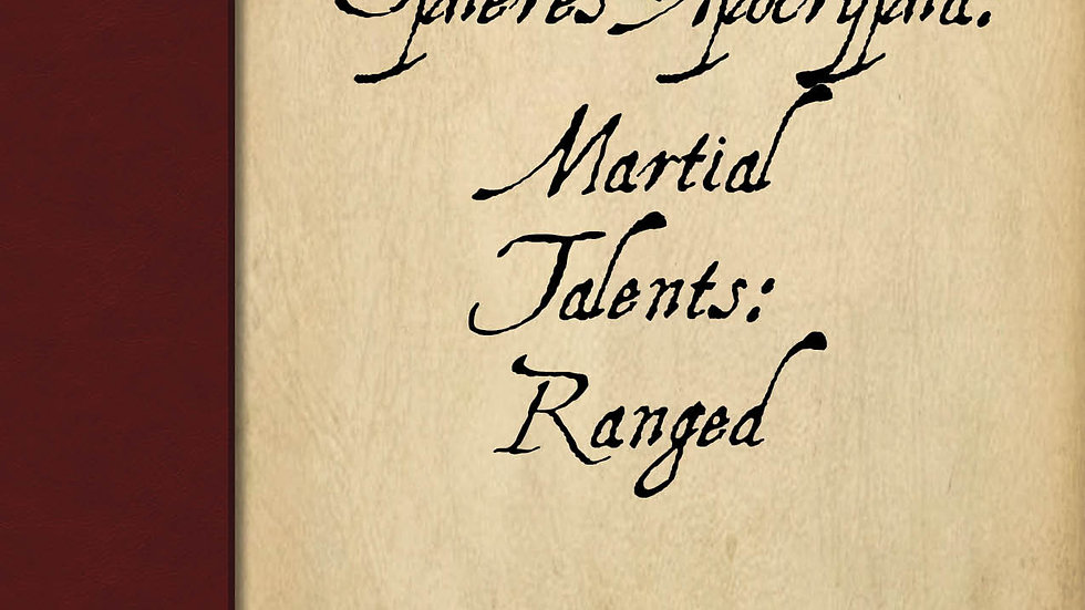 Spheres Apocrypha: Martial Talents, Ranged