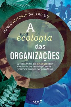 A Ecologia das Organizações