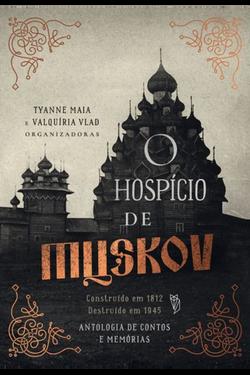 O HOSPÍCIO DE MUSKOV
