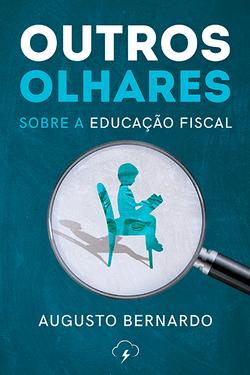 Outros Olhares Sobre a Educação Fiscal
