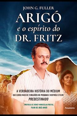 Arigó e o Espírito do Dr. Fritz