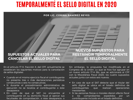 Boletín Informativo: Motivos por los que SAT podrá restringir temporalmente el sello digital en 2020