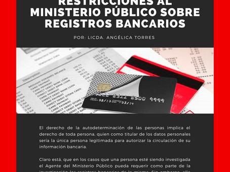 Boletín Informativo: Restricciones al Ministerio Público sobre registros bancarios