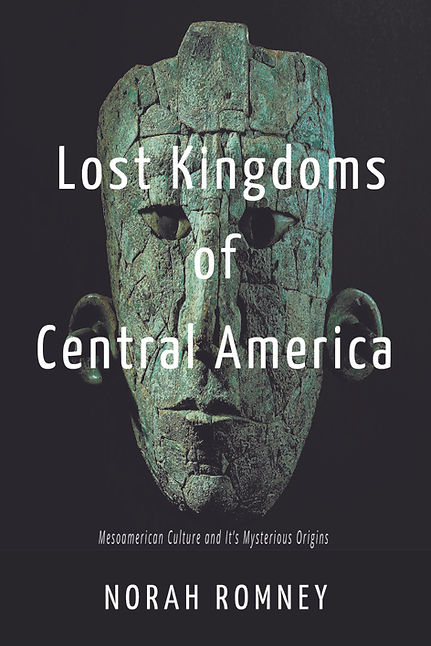 lost kingdoms of central america norah romney.jpg