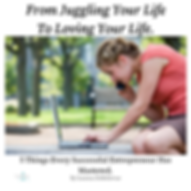 From Juggling Your Life To Loving Your L