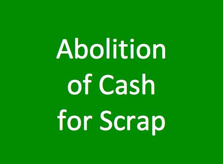 Abolition of Cash for Scrap