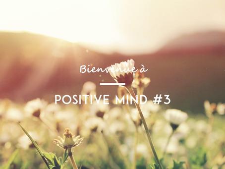 On y était (et pas qu'un peu): Positive Mind #3